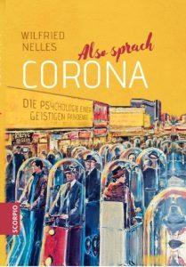 Also sprach Corona. Die Psychologie einer geistigen Pandemie.